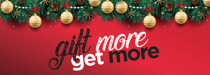 Gift More Get More Banner